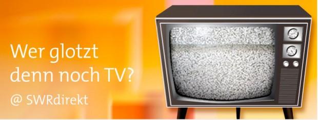"""Heute Abend: SWRdirekt """"Wer glotzt denn noch TV?"""""""