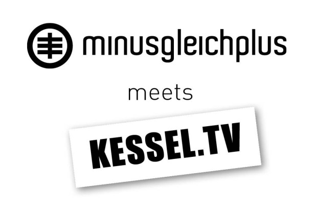 Heute im Radio: <br>minusgleichplus meets Kessel.TV
