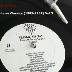 DJ Friction: House Classics 1985 bis 1987 Vol. 1 bis 3